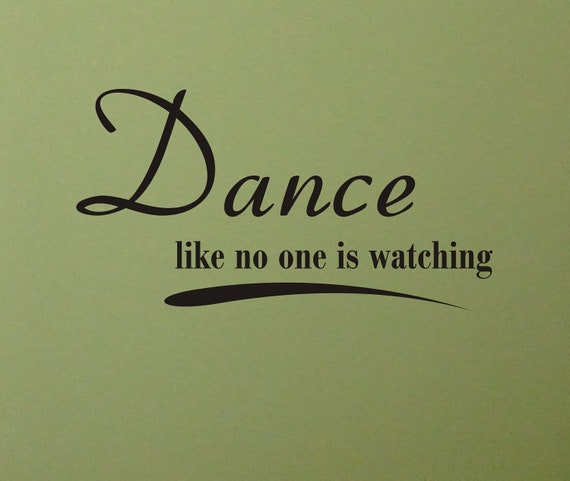 Dance Like No One is Watching wall decal removable sticker