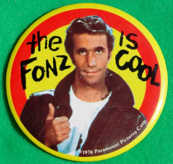 Happy Days again, The Fonz or Fonzie button from 1976 3 inch diameter