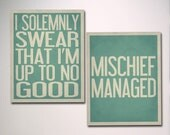Typography Art / TWO Poster Prints / Wall Art Set of 2 / I Solemnly Swear That I'm Up To No Good / Mischief Managed / Pick Your Size