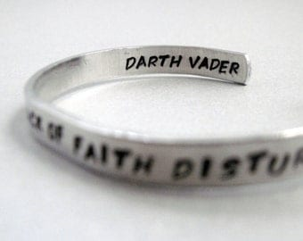 Star Wars 2-Sided Bracelet - I Find Your Lack of Faith Disturbing -Hand Stamped Cuff in Aluminum, Golden Brass or Sterling Silver