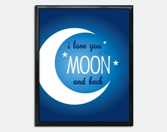 "Printable Art - I Love You to the Moon and Back - Baby or Wedding Art - 8"" x 10""  - Instant Digital Download"