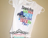 Dontcha Wish Your Daddy Could Drive a Truck Like Mine Embroidered Shirt