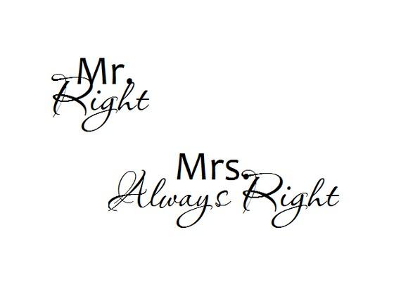 Mr Right Mrs Always Right Vinyl Wall Art
