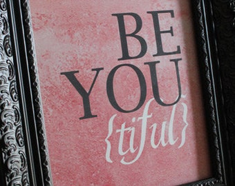 Pink PRINTABLE Be-YOU-tiful Poster
