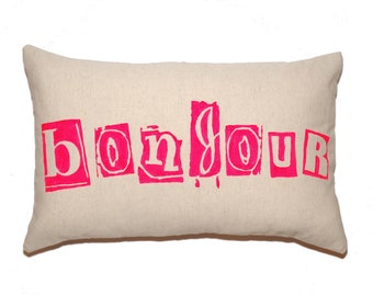Neon Pink BONJOUR Printed on French Coton Canvas Pillow Cover - More Colors and Sizes Avalaible