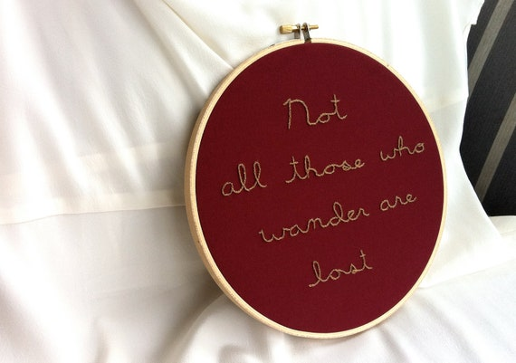 Not All Those Who Wander Are Lost - Lord of the Rings Quote Embroidered Wall Hanging - by BeanTown Embroidery