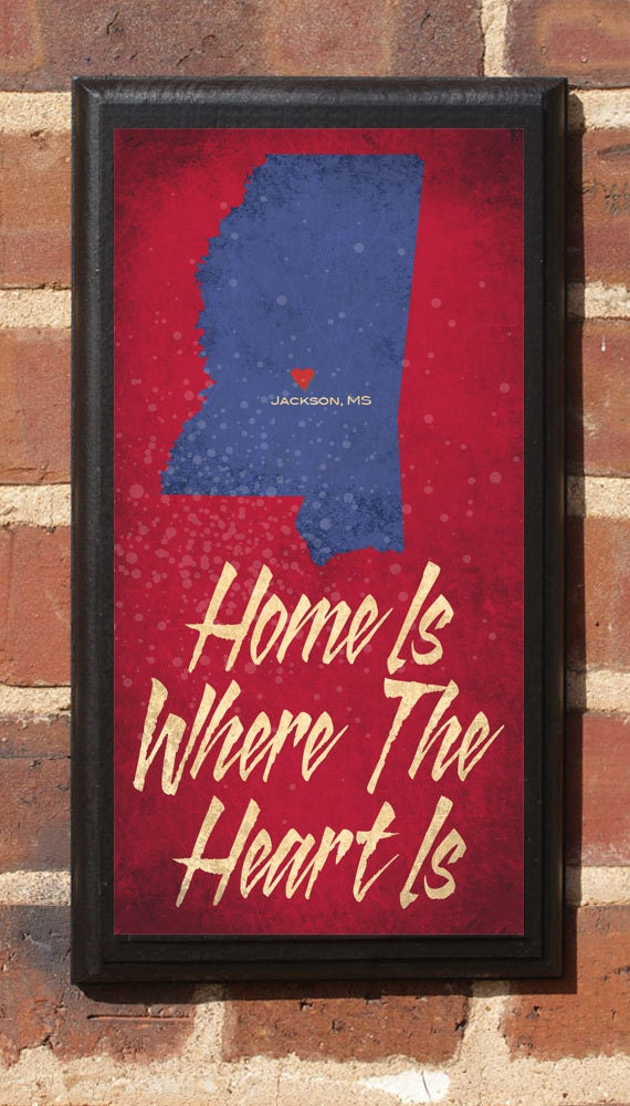 Mississippi MS Home Is Where The Heart Wall Art Sign Plaque Gift Present Personalized Color Custom Location Jackson Tupelo Gulfport Antiqued