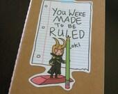 Loki says You Were Made To Be Ruled moleskine notebook