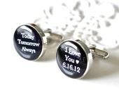 Today Tomorrow Always I love you - stainless steel cufflinks
