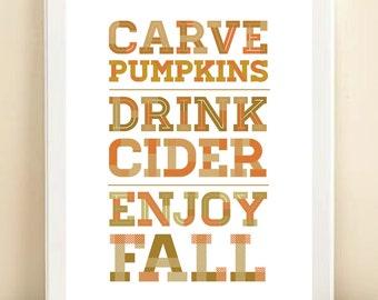Orange, Tan, and Brown 'Carve Pumpkins, Drink Cider, Enjoy Fall' print poster