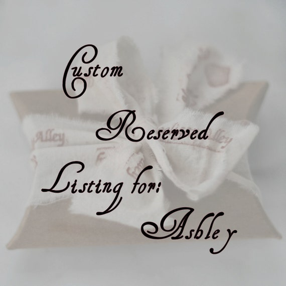 Reserved for Ashley