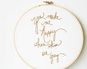 Gold embroidery hoop art / Home decor / Wedding accent / You make me happy when skies are gray / 8 inch size made to order - makenziandmadilyn