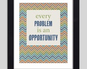 Every Problem Is an Opportunity Inspirational Art Print Typography Poster 8x10 Quote Poster Wall Decor Premium Print
