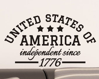 Patriotic Wall Decal United States of America independent since 1776 vinyl lettering