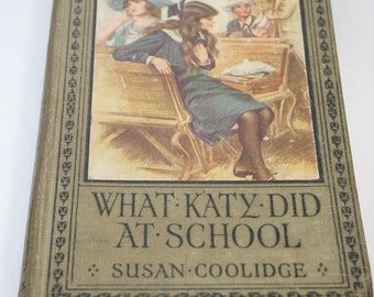 Book - What Katy Did At School by Susan Coolidge- circa 1920