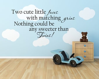 Vinyl Wall Decal Quote for Twins............Your choice of color