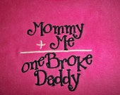 Hot Pink Baby Girl Mommy Plus Me Equals One Broke Daddy Hot Pink Bib- Baby Girl Pink and Black Bib