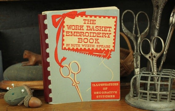 Vintage 1941 Work Basket Embroidery Book Sewing Box Companion Ruth Wyeth Spears