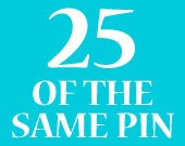 25 Of The Same Lapel Pin
