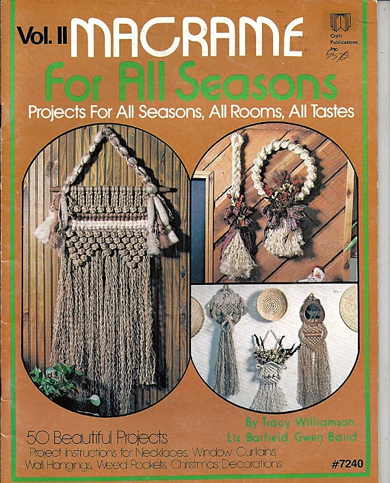Macrame For All Seasons Vol. II Macrame Pattern Book No. 7240