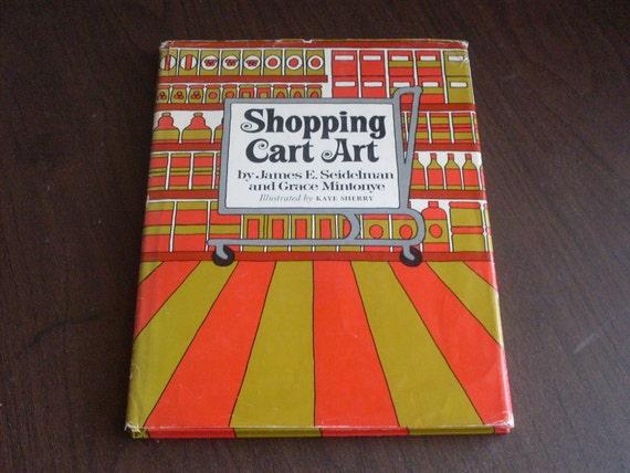 Vintage 1970 Shopping Cart Art Book First Printing