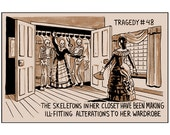 Tragedy 48: Skeletons in Closet Print
