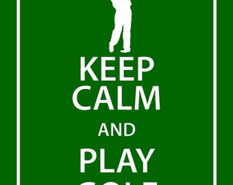 8x10 KEEP CALM and Play Golf Print in a modern twist to the British UK Royal Propaganda Poster - 8x10 Print
