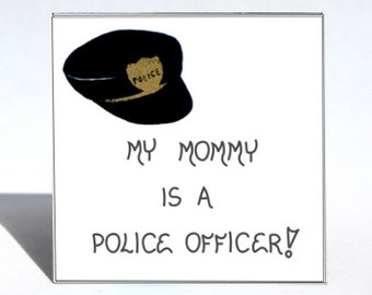Policewoman Magnet, Police Woman Saying, Mommy, mother, Police Officer, navy blue hat, emblem