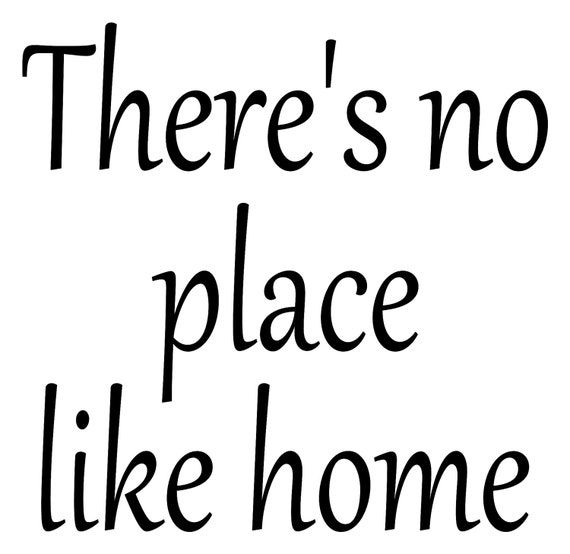 There's no place like home Vinyl Wall Quote by ...