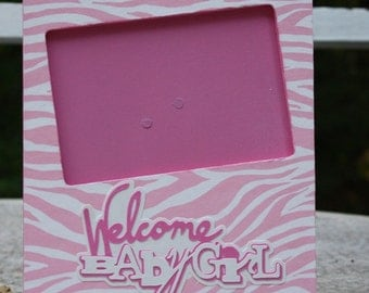 Welcome Baby Girl 4 x 6 picture frame