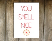 You Smell Nice Card - Blank Inside - Valentine, Birthday, Friend, Get Well, Just Because