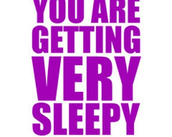 "You Are Getting Very Sleepy poster -  in ""Plum"" - digital download"