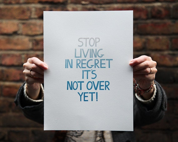 Hand Drawn Word / Quote Illustration - 'Stop Living In Regret It's Not Over Yet'