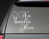No Vanilla Here - 50 Shades of Grey -  Car, Laptop, Cell Phone Decal - Free Shipping