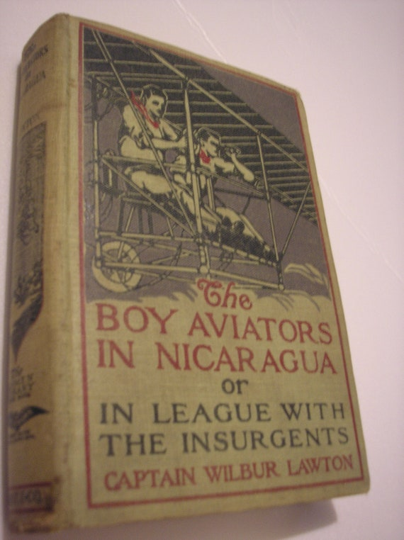 1910 The Boy Aviators In Nicaragua Or In league With The Insurgents By Wilbur Lawton