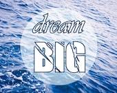 SALE 50%off, Dream Big - 5x7 Art Print, Sea Waves Photograph, Monaco Blue Sea Water, Aqua