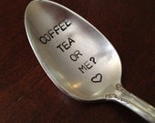 Coffee Tea or Me - Hand Stamped Vintage Spoon for Coffee Lovers