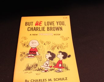 Vintage But we love you, Charlie Brown By Charles M. Schulz