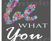 be WHAT You LOVE Ditigal Inspirational Wall Art 5x7