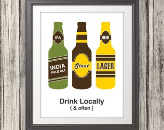 Drink Locally & Often, Beer, Beer Print, Craft Beer, Bar Art, Local Brew - 11x14