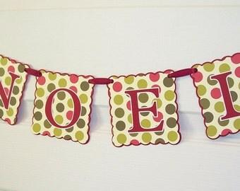 Polka Dot Christmas Banner - NOEL - Holiday Home Decor - Red Green Holiday Season Banner