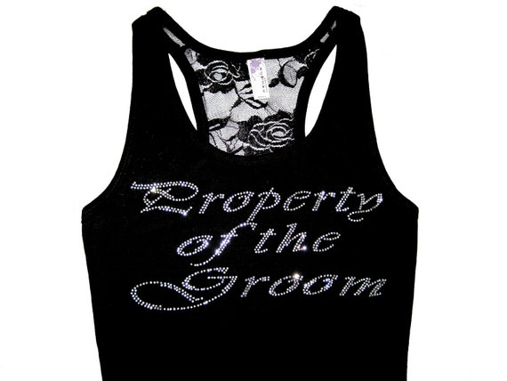 Property of the Groom Rhinestone Lace Tank Top. Bride Tank Top Shirt. Weddings. Bridal Party Apparel. Color Options.