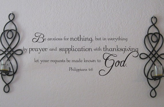 """Vinyl Wall Decal """"Be anxious for nothing...Philippians 4:6"""""""