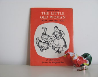 Selections From The Little Old Woman Who Used Her Head by Hope Newell Pictures by Margaret Ruse 1971 Vintage Children's Book