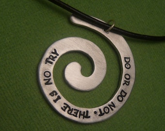 Do Or Do Not. There Is No Try - A Hand Stamped Aluminum Spiral Necklace