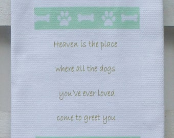 Dog Heaven Quote Cotton Huck Kitchen Towel