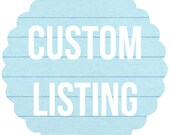 CUSTOM LISTING for Connie C.