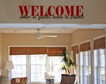 Welcome, enter as guest leave as friends, Vinyl Wall Art Decal
