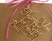 """Bridesmaid Gift Tags: Set of Four - 1 """"Thank You for Being My Maid of Honor""""+ 3 """"Thank You for Being My Bridesmaid"""" Lasercut Wood Gift Tags"""