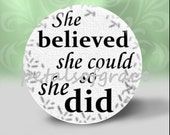 MAGNET SET 30mm quote She Believed She Could So She Did black white breast cancer awareness glass cabochon pendant